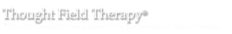 TFT Thought Field Therapy® | Callahan Techniques Tapping EFT